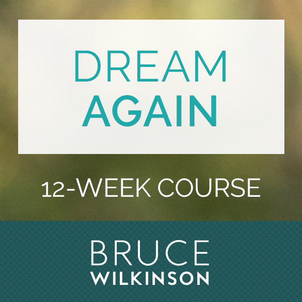 Dream Again with Bruce Wilkinson