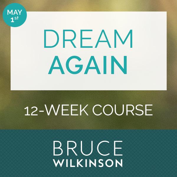 Dream Again with Bruce Wilkinson